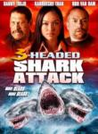 [Annonce]  3 Headed Shark Attack - 11 juillet 2015