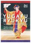 YUGAFU  RYUKYU La danse traditionnelle d'Okinawa - 27 février 2013